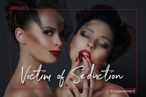 Victim of Seduction