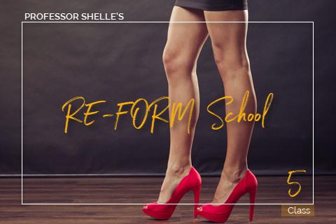 Domina's ReForm School - Class #5