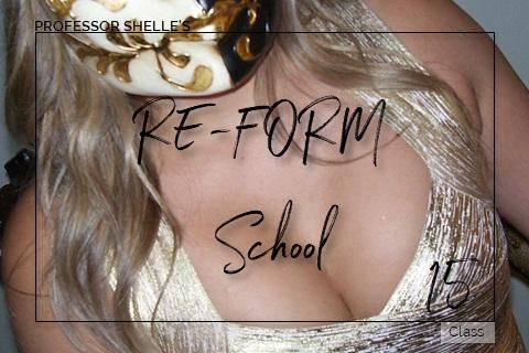 Domina's ReForm School - Class #15