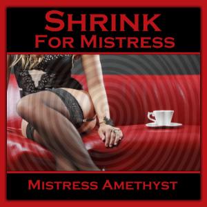 Shrink For Mistress