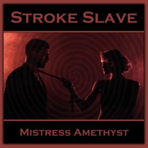 Stroke Slave
