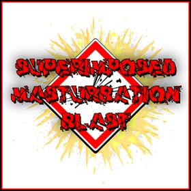 SUPERIMPOSED MASTURBATION BLAST