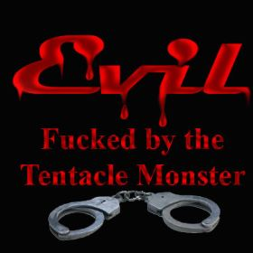 Evil - Fucked by the Tentacle Monster