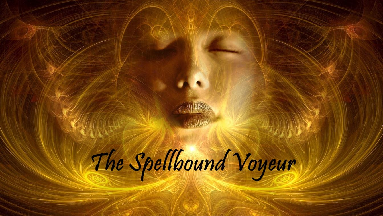 The Spellbound Voyeur