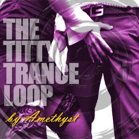 The Titty Trance Loop