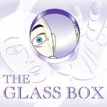The Glass Box 2