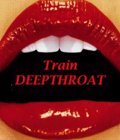 Train Deepthroat