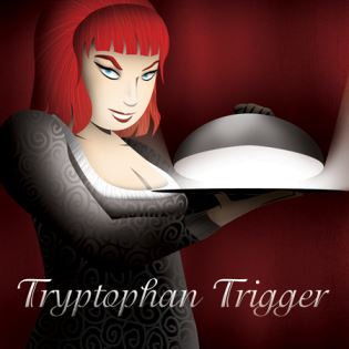 Tryptophan Trigger