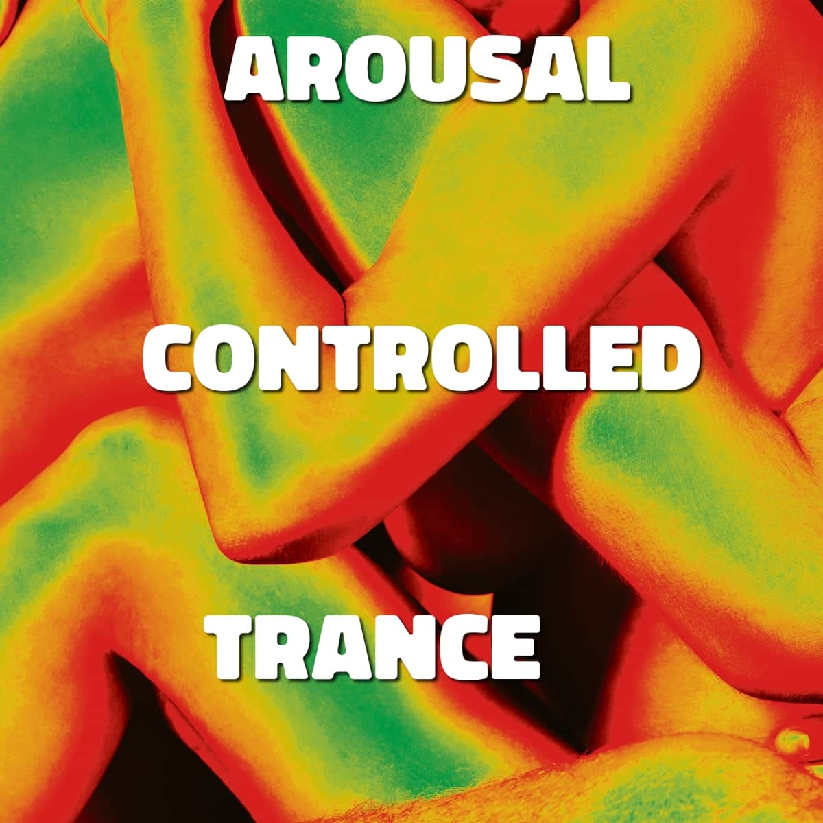 Arousal Controlled Trance