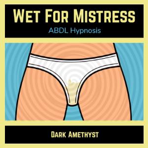 Wet For Mistress