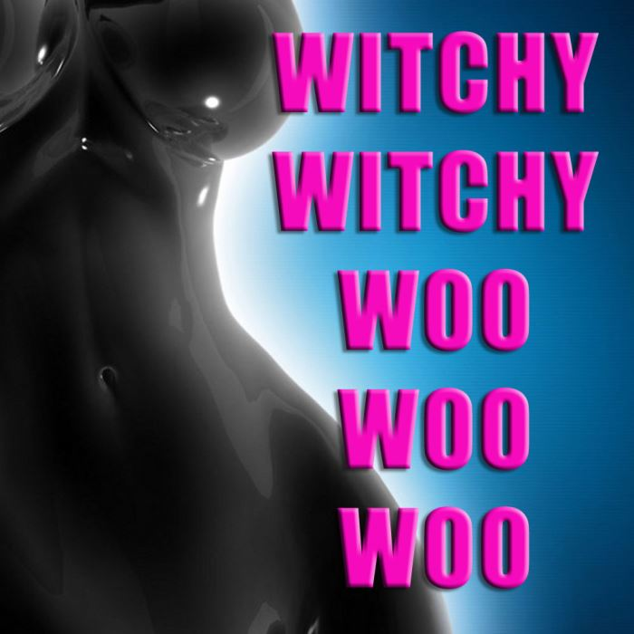 Witchy Witchy Woo Woo Woo