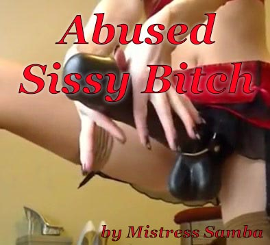 Abused Sissy Bitch