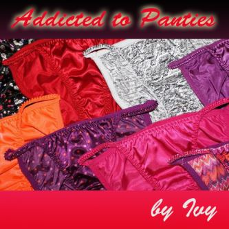 Addicted to Panties