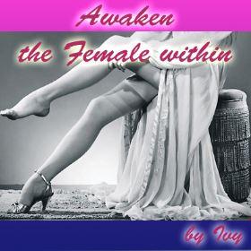 Awaken the Female within