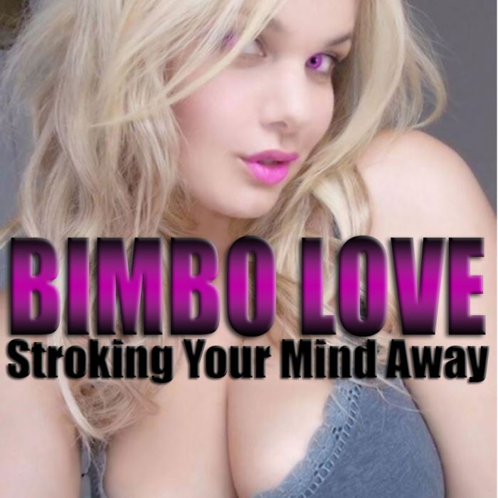 Bimbo LOVE, Stroking Your Mind Away