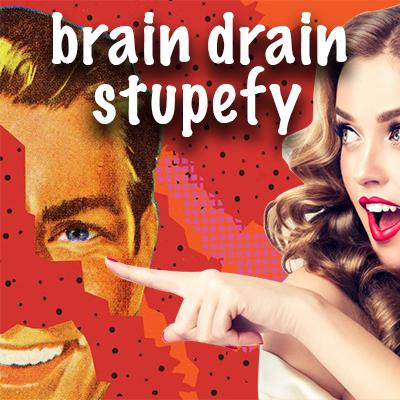 Brain Drain & Stupefy