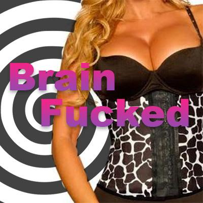 Brain Fucked