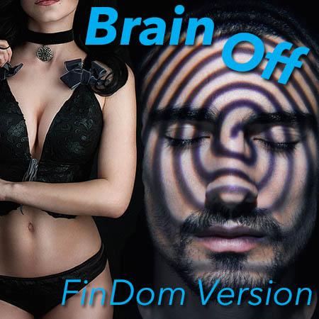 Brain Off FinDom version