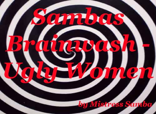 Sambas Brainwash - Ugly Women
