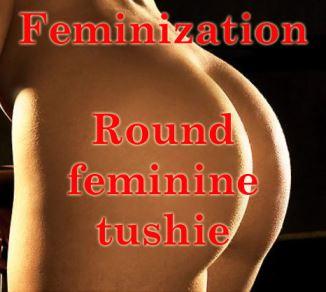 Feminization - Round feminine tushie