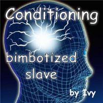 Conditioning - bimbotized Slave