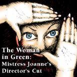 The Woman In Green:  Mistress Joanne's Director's Cut