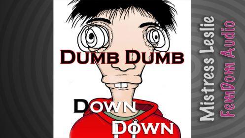 Dumb Dumb Down Down