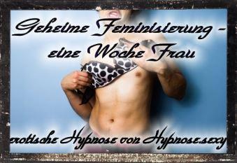Geheime Feminisierung - Eine Woche Frau