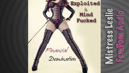 Exploited & Mind Fucked FinDom Version