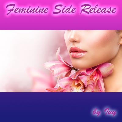 Feminine side release