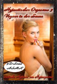 Hypnotischer Orgasmus 3 - Voyeur in der Sauna