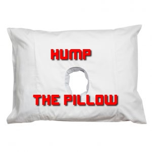 Hump the Pillow