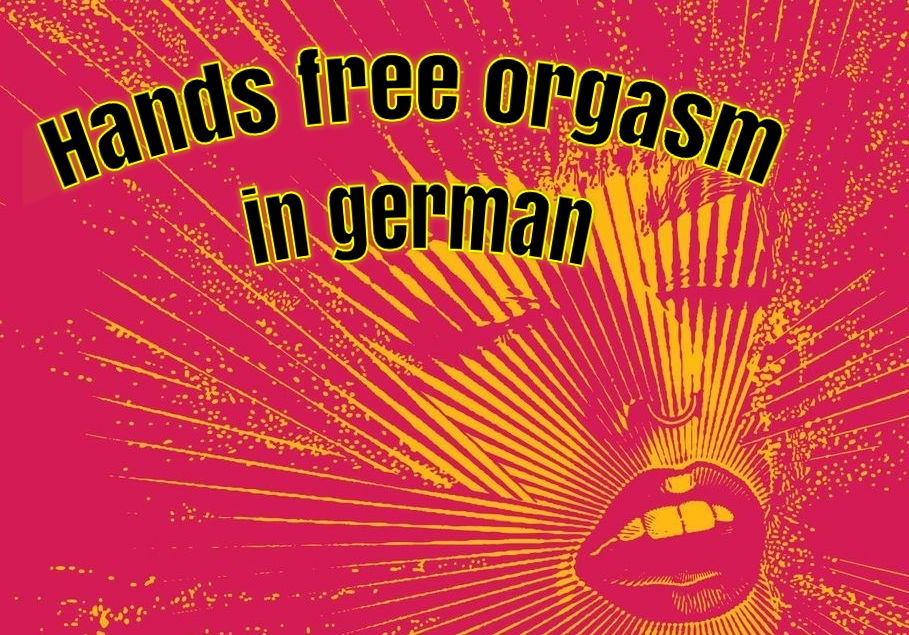 Hands free Orgasm auf deutsch