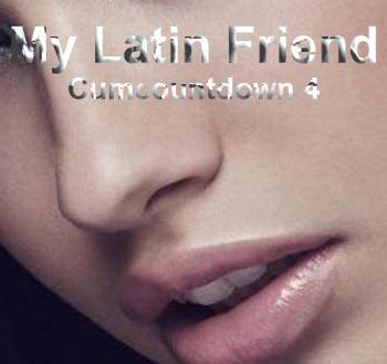 Cumcountdown 4 - My Latin Friend