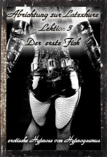 Latexhure 3 - Der erste Fick
