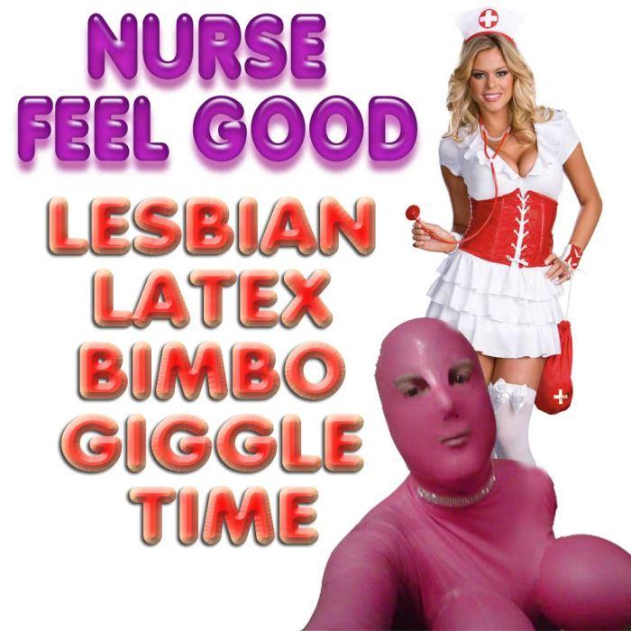 Nurse Feel Good Lesbian Latex Bimbo Giggle Time