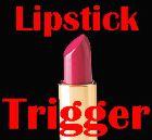 Lipstick trigger
