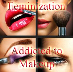 Feminisation addicted to Makeup