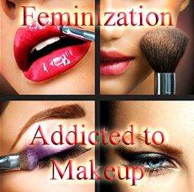 Feminisation addicted to Makeup