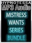 Mistress Wants: Training Series Bundle