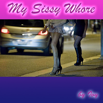 My sissy whore