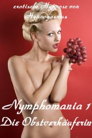 Nymphomania 1 - Die Obstverkäuferin