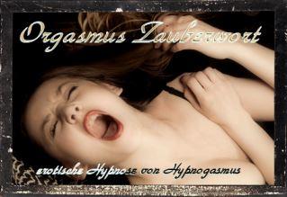 Orgasmus Zauberwort