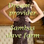 Dreamprovider - Sambas slave farm