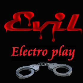 Evil - Electro play