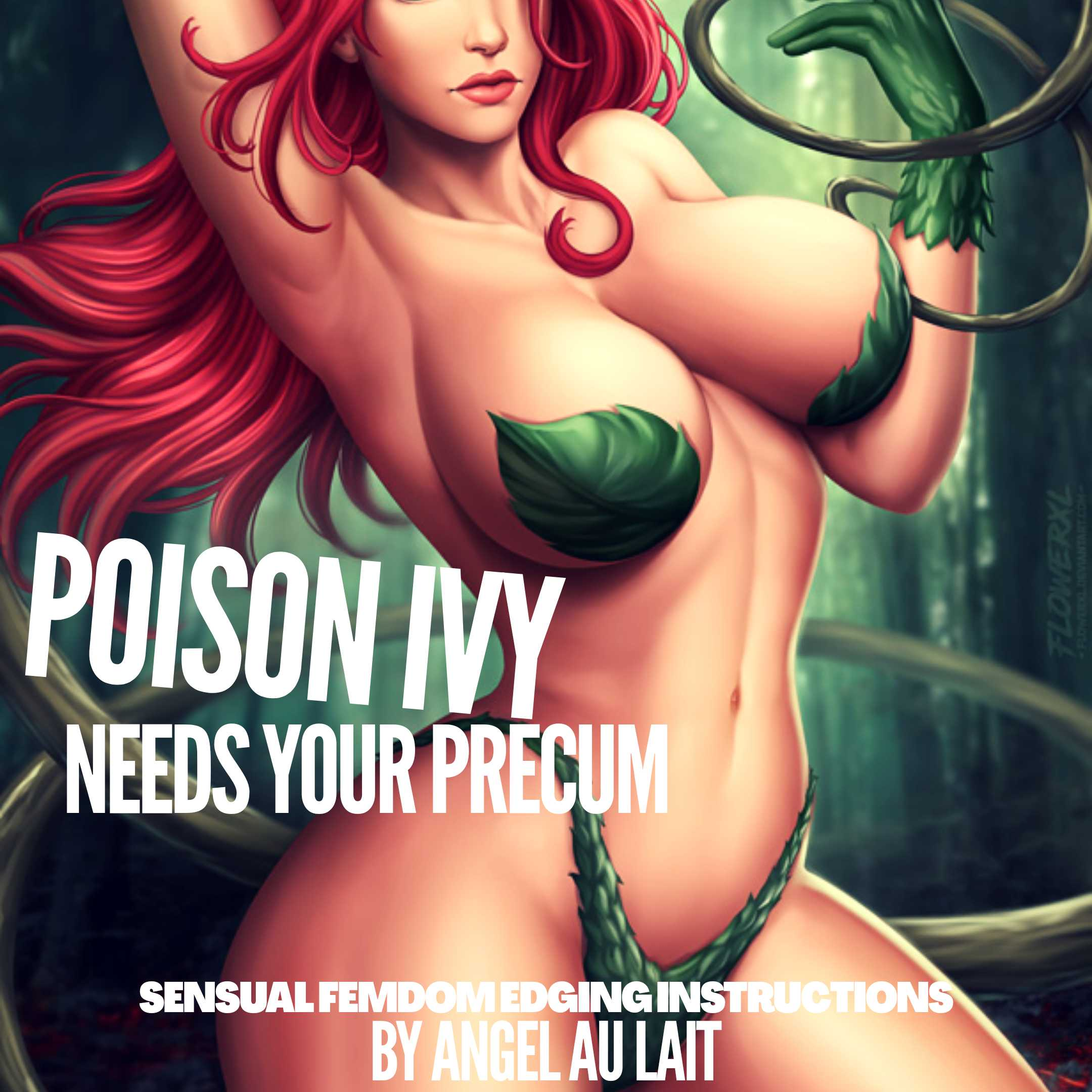 Poison Ivy Needs Precum - EDGE DONT CUM!
