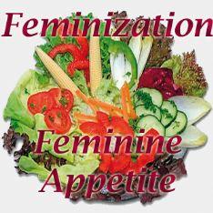 Feminization - Feminine Appetite