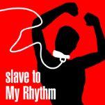 Slave To My Rhythm