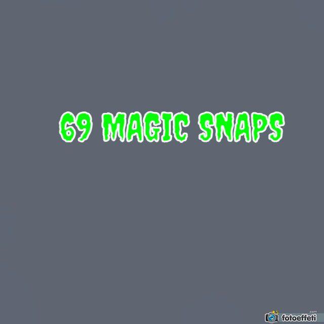 69 MAGIC SNAPS