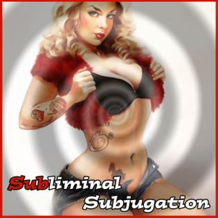 Subliminal Subjugation